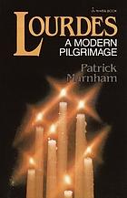 Lourdes : a modern pilgrimage