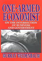 One-armed economist : on the intersection of business and government