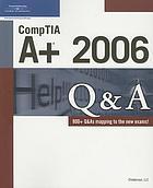 CompTIA A+ 2006 Q & A