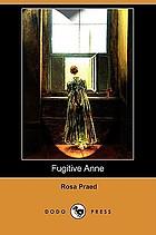 Fugitive Anne : a romance of the unexplored bush
