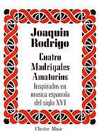 Cuatro madrigales amatorios, [inspirados en música española del siglo XVI