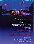 American Indian performing arts : critical directions