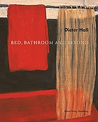 Dieter Hall : bed, bathroom and beyond : Pastelle/Pastels, 1998-2001