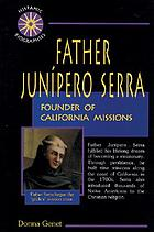 Father Junípero Serra : founder of California missions