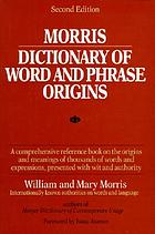 Morris Dictionary of word and phrase originsDictionary of word and phrase origins