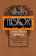 The varieties of history : from Voltaire to the present