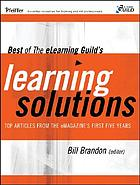 Best of the eLearning Guild's learning solutions : top articles from the eMagazine's first five years