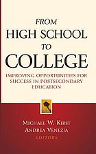 From high school to college : improving opportunities for success in postsecondary education