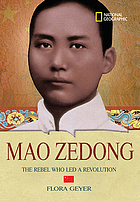 Mao Zedong : the rebel who led a revolution
