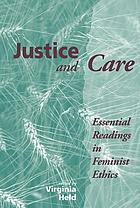 Justice and care : essential readings in feminist ethics