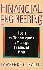 Financial engineering : tools and techniques to manage financial risk