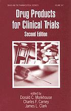 Drug products for clinical trials : an international guide to formulation, production, quality control