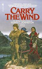 Carry the wind : a novel