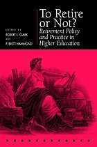 To retire or not? : retirement policy and practice in higher education