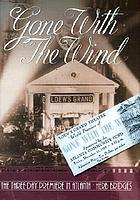 Gone with the wind : the three-day premiere in Atlanta