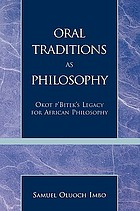 Oral traditions as philosophy : Okot p'Bitek's legacy for African philosophy