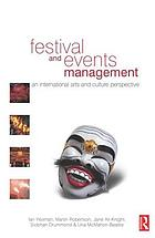 Festival and events management : an international arts and culture perspective