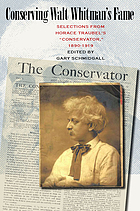 Conserving Walt Whitman's fame selections from Horace Traubel's Conservator, 1890-1919