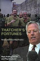 Thatcher's fortunes : the life and times of Mark Thatcher