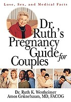 Dr. Ruth's pregnancy guide for couples : love, sex, and medical facts
