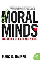Moral minds : the nature of right and wrong