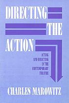 Directing the action : acting and directing in the contemporary theatre