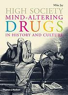 High society : mind-altering drugs in history and culture
