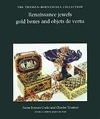 Renaissance jewels, gold boxes, and objets de vertu : the Thyssen-Bornemisza Collection