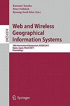 Web and Wireless Geographical Information Systems 10th international symposium : proceedings