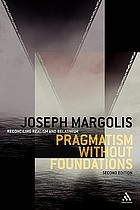 Pragmatism without foundations : reconciling realism and relativism