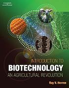 Introduction to biotechnology : an agricultural revolution