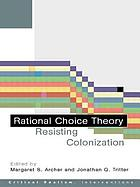 Rational choice theory : resisting colonization