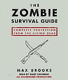 The zombie survival guide : [complete protection from the living dead]