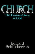 Church : the human story of God