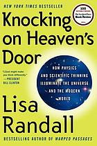 Knocking on heaven's door : how physics and scientific thinking illuminate the universe and the modern world