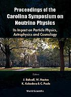 Proceedings of the Carolina Symposium on Neutrino Physics its impact on particle physics, astrophysics and cosmology : University of South Carolina, 10-12 March 2000