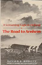 The road to Arnhem : a Screaming Eagle in Holland