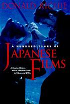 A hundred years of Japanese film : a concise history, with a selective guide to videos and DVDs