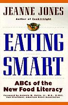 Eating smart : ABCs of the new food literacy