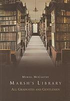 Marsh's library, Dublin : all graduates & gentlemen