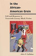In the African-American grain : the pursuit of voice in twentieth-century Black fiction