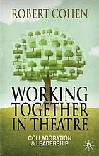 Working together in theatre : collaboration and leadership