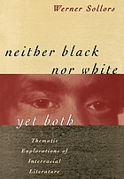 Neither black nor white yet both : thematic explorations of interracial literature