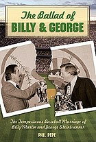 The ballad of Billy and George : the tempestuous baseball marriage of Billy Martin and George Steinbrenner
