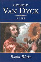 Anthony Van Dyck : a life, 1599-1641