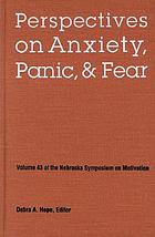 Perspectives on anxiety, panic, and fear
