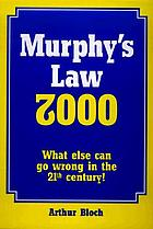 Murphy's law 2000 : what else can go wrong in the 21st century!