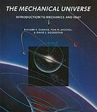 The mechanical universe : introduction to mechanics and heat