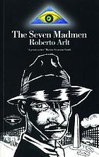 The seven madmen : a novel
