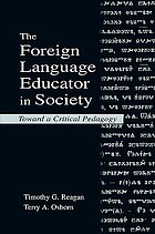 The foreign language educator in society toward a critical pedagogy